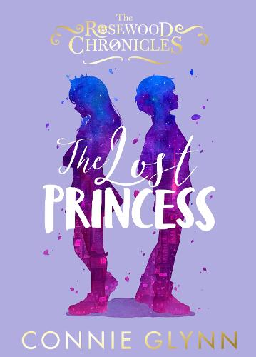 The Lost Princess - The Rosewood Chronicles (Hardback)