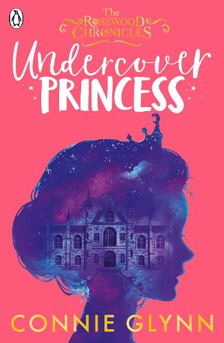 Undercover Princess - The Rosewood Chronicles (Paperback)