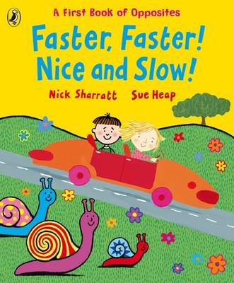 Faster, Faster, Nice and Slow (Board book)