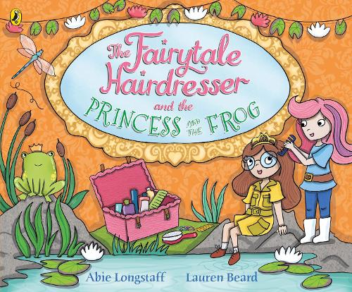 The Fairytale Hairdresser and the Princess and the Frog (Paperback)
