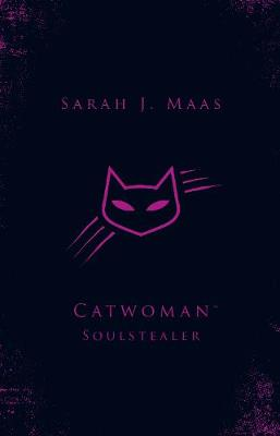 Catwoman: Soulstealer (DC Icons series) - DC Icons (Hardback)