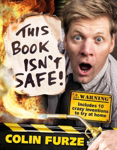 Colin Furze: This Book Isn't Safe! (Hardback)