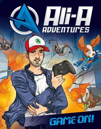 Ali-A Adventures: Game On! (Hardback)