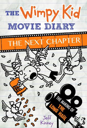 The Wimpy Kid Movie Diary: The Next Chapter (The Making of The Long Haul) (Hardback)