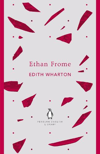 Ethan Frome - The Penguin English Library (Paperback)