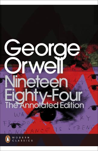 Nineteen Eighty-Four: The Annotated Edition - Penguin Modern Classics (Paperback)