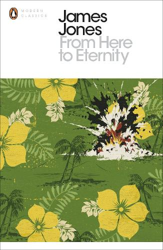 From Here to Eternity - Penguin Modern Classics (Paperback)