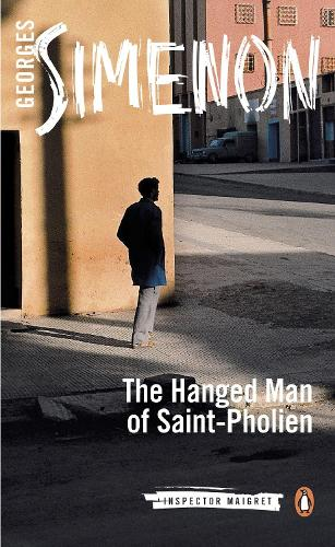 The Hanged Man of Saint-Pholien: Inspector Maigret #3 - Inspector Maigret (Paperback)