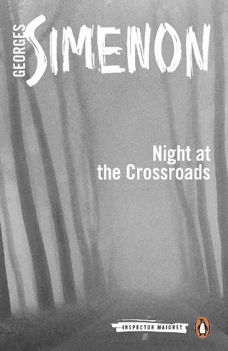 Night at the Crossroads: Inspector Maigret #6 - Inspector Maigret (Paperback)