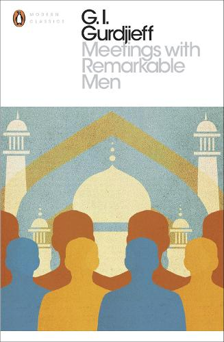 Meetings with Remarkable Men - Penguin Modern Classics (Paperback)