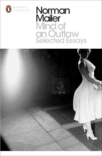 Mind of an Outlaw: Selected Essays - Penguin Modern Classics (Paperback)