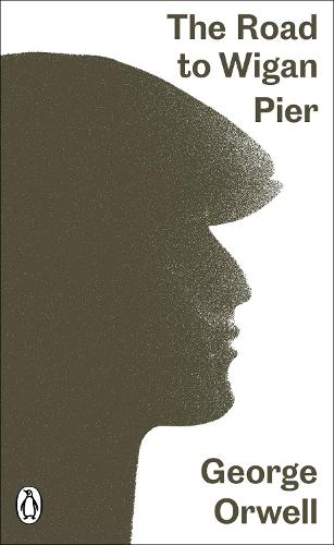 The Road to Wigan Pier - Penguin Modern Classics (Paperback)