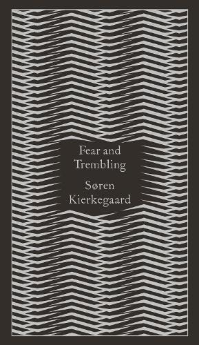 Fear and Trembling: Dialectical Lyric by Johannes De Silentio - Penguin Pocket Hardbacks (Hardback)