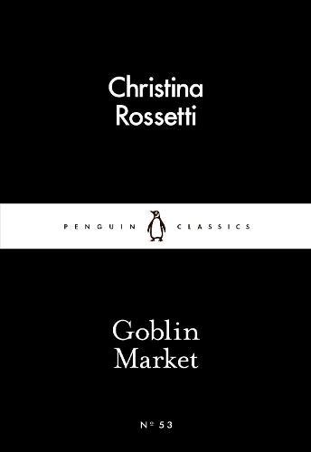 Goblin Market - Penguin Little Black Classics (Paperback)