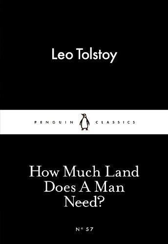 How Much Land Does A Man Need? - Penguin Little Black Classics (Paperback)