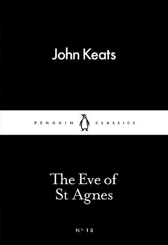 The Eve of St Agnes - Penguin Little Black Classics (Paperback)