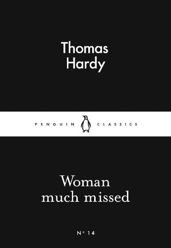 Woman Much Missed - Penguin Little Black Classics (Paperback)