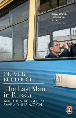 The Last Man in Russia: And The Struggle To Save A Dying Nation (Paperback)