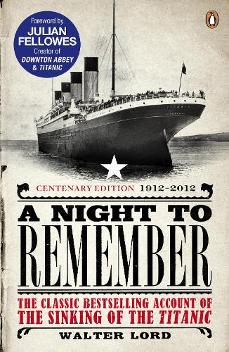 A Night to Remember: The Classic Bestselling Account of the Sinking of the Titanic (Paperback)
