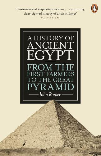 A History of Ancient Egypt: From the First Farmers to the Great Pyramid (Paperback)