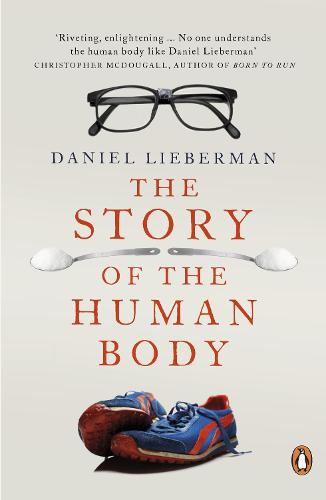 The Story of the Human Body: Evolution, Health and Disease (Paperback)