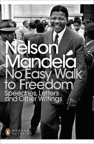 No Easy Walk to Freedom: Speeches, Letters and Other Writings - Penguin Modern Classics (Paperback)