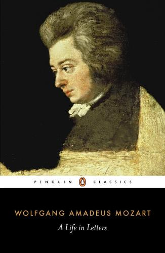 Mozart: A Life in Letters (Paperback)