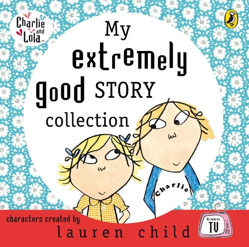 My Extremely Good Story Collection - Charlie and Lola (CD-Audio)