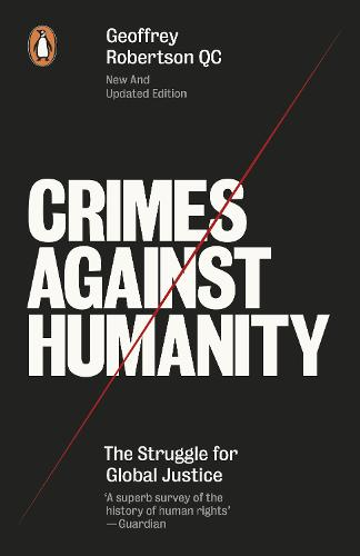 Crimes Against Humanity: The Struggle For Global Justice (Paperback)