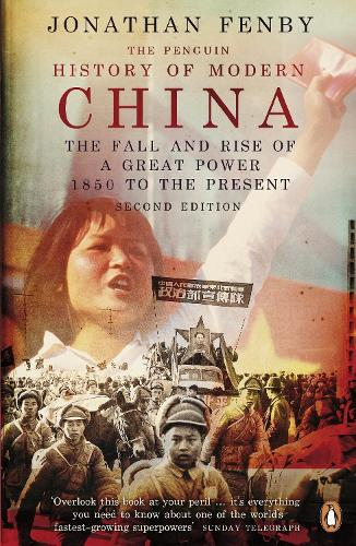The Penguin History of Modern China: The Fall and Rise of a Great Power, 1850 to the Present, Second Edition (Paperback)
