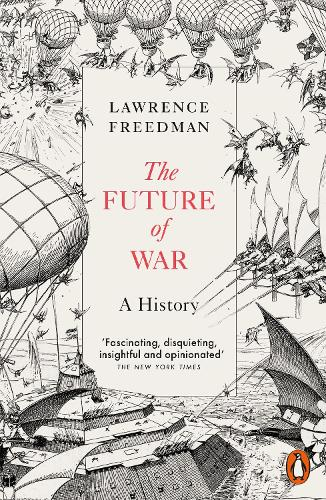 The Future of War: A History (Paperback)
