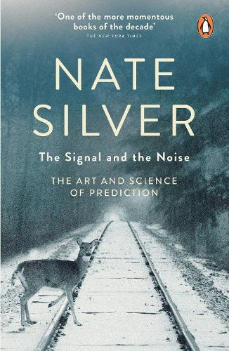 The Signal and the Noise: The Art and Science of Prediction (Paperback)