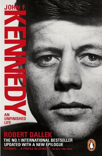 John F. Kennedy: An Unfinished Life 1917-1963 (Paperback)