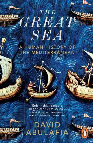 The Great Sea: A Human History of the Mediterranean (Paperback)