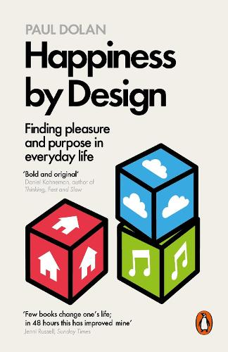 Happiness by Design: Finding Pleasure and Purpose in Everyday Life (Paperback)