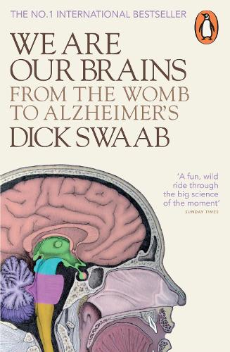 We Are Our Brains: From the Womb to Alzheimer's (Paperback)