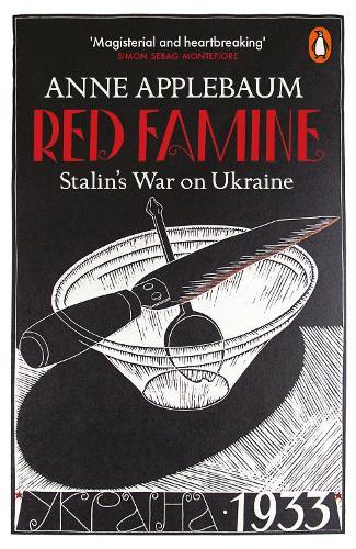 Red Famine: Stalin's War on Ukraine (Paperback)