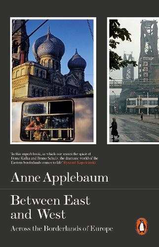 Between East and West: Across the Borderlands of Europe (Paperback)