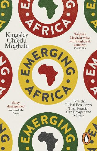 Emerging Africa: How the Global Economy's 'Last Frontier' Can Prosper and Matter (Paperback)