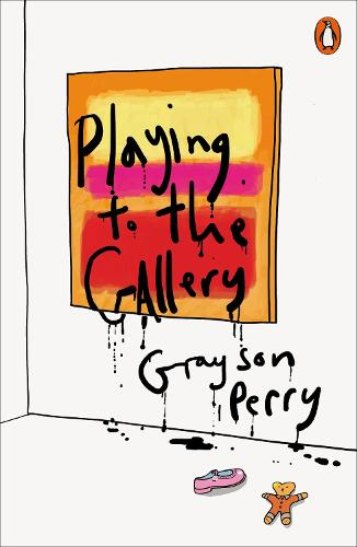 Playing to the Gallery: Helping Contemporary Art in its Struggle to Be Understood (Paperback)
