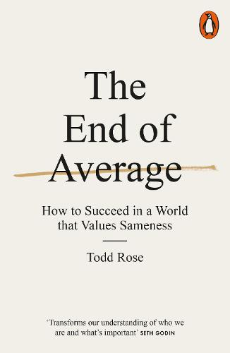 The End of Average: How to Succeed in a World That Values Sameness (Paperback)