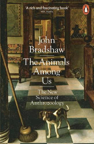 The Animals Among Us: The New Science of Anthrozoology (Paperback)