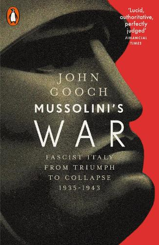 Mussolini's War: Fascist Italy from Triumph to Collapse, 1935-1943 (Paperback)