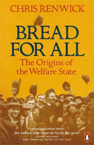 Bread for All: The Origins of the Welfare State (Paperback)