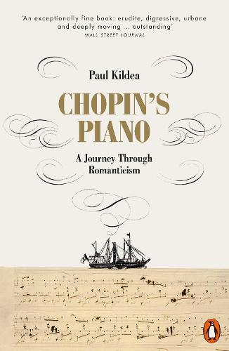 Chopin's Piano: A Journey through Romanticism (Paperback)