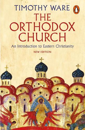 The Orthodox Church: An Introduction to Eastern Christianity (Paperback)