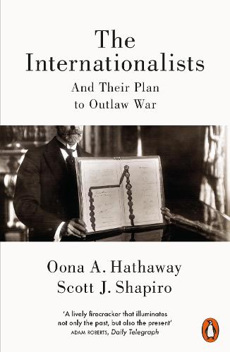 The Internationalists: And Their Plan to Outlaw War (Paperback)