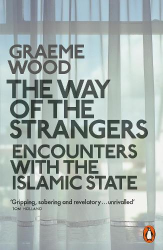 The Way of the Strangers: Encounters with the Islamic State (Paperback)
