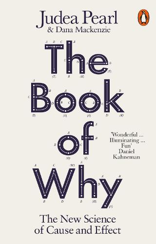 The Book of Why: The New Science of Cause and Effect (Paperback)