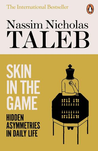 Skin in the Game: Hidden Asymmetries in Daily Life (Paperback)